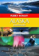 Alaska-Kreuzfahrt - Ein Foto-Reiseführer mit Go...