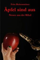 Äpfel sind aus - Neues aus der Bibel
