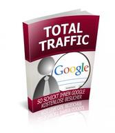 Total Traffic - So schickt Ihnen Google kostenl...