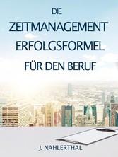 Die Zeitmanagement Erfolgsformel für den Beruf ...