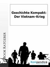 Der Vietnam-Krieg - -Geschichte kompakt