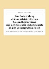 Zur Entwicklung des industrieärztlichen Gesundh...