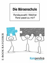 Die Börsenschule: Fondauswahl - Welcher Fond pa...