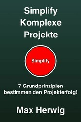 Simplify Komplexe Projekte - 7 Grundprinzipien ...