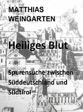 Heiliges Blut - Spurensuche zwischen Süddeutsch...
