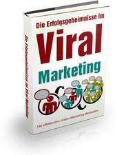 Die Erfolgsgeheimnisse im Viral Marketing - Mit...