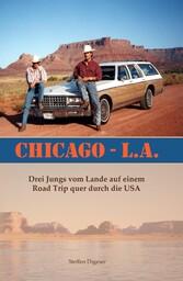 Chicago - L.A. - Drei Jungs vom Lande auf einem...