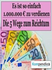 Die fünf Wege zum Reichtum - Es ist so einfach,...