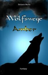 Wolfswege 1 -Amber - Amber