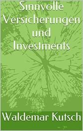 Sinnvolle Versicherungen und Investments