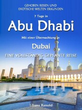 Abu Dhabi Reiseführer 2017: Abu Dhabi mit einer...