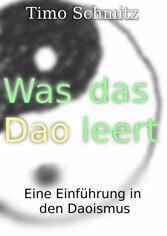 Was das Dao leert - Eine Einführung in den Daoi...