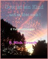 Gott ist ein Kind - ...und es übet noch !