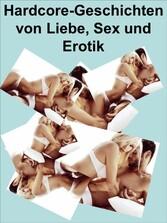 Hardcore-Geschichten von Liebe, Sex und Erotik ...