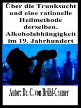 Über die Trunksucht und eine rationelle Heilmet...