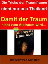 Die Tricks der Traumfrauen - nicht nur aus Thai...