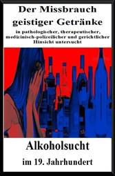 Der Missbrauch geistiger Getränke - Über die Al...