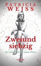 Zweiundsiebzig - Der dritte Fall für Laura Peters