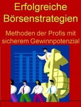 Erfolgreiche Börsenstrategien - Methoden der Pr...