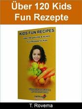 Kids Fun Recipes - Über 120 gesunde & leckere F...