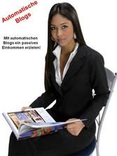 Automatische Blogs - Mit automatischen Blogs ei...