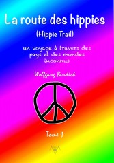 LA ROUTE DES HIPPIES - TOME 1 - Le voyage dun e...