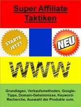 Super Affiliate Taktiken - Grundlagen, Verkaufs...