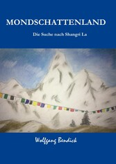 Mondschattenland - Die Suche nach Shangri La