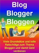 Blog - Blogger - Bloggen - Viele Grundsätze und...
