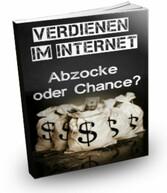 Verdienen im Internet - Abzocke oder Chance? - ...