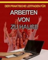 Arbeiten von zuhause - Der praktische Leitfaden...