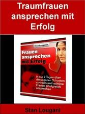 Traumfrauen ansprechen - mit Erfolg - Wie Sie i...