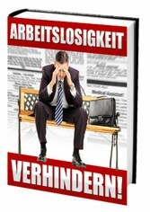 Arbeitslosigkeit verhindern - Warum werden wir ...