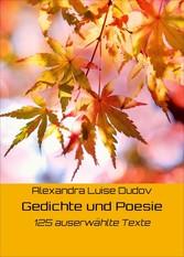Gedichte und Poesie - 125 auserwählte Texte