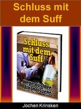 Schluss mit dem Suff - Wege aus der Alkoholsucht