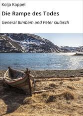 Die Rampe des Todes - General Bimbam and Peter Gulasch
