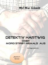 Detektiv Hartwig - oder Mord stirbt niemals aus