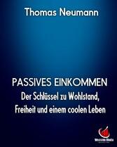Passives Einkommen - Der Schlüssel zu Wohlstand...