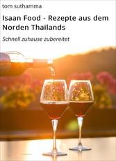 Isaan Food - Rezepte aus dem Norden Thailands -...