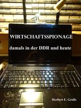 Wirtschaftsspionage - damals in der DDR und heute