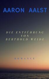 Die Entführung von Berthold Weide