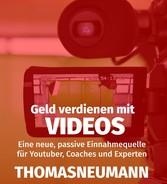 Geld verdienen mit Videos - Eine neue, passive ...