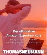 Der ultimative Amazon Experten-Kurs - Erfolgrei...