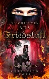 Geschichten aus Friedstatt Band 2: Flammendurst