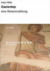 GAZIANTEP - eine Reisererzählung