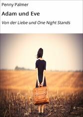Adam und Eve - Von der Liebe und One Night Stands