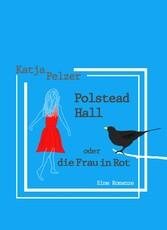 Polstead Hall oder Die Frau in Rot - Eine beina...