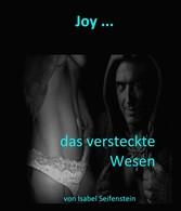 Joy - das versteckte Wesen