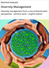 Diversity Management - Diversity management from a neo-Institutionalist perspective - seminar work - English edition