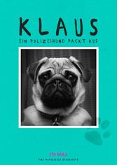 Klaus - ein Polizeihund packt aus